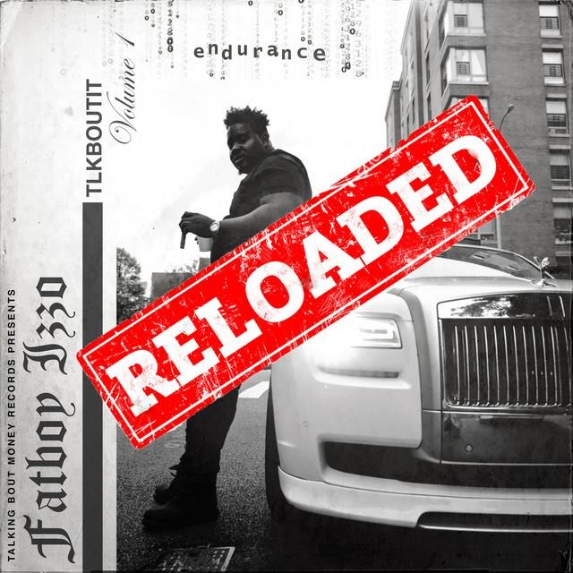 Fatboy Izzo – Tlkboutit: Endurance (Reloaded), Vol.1