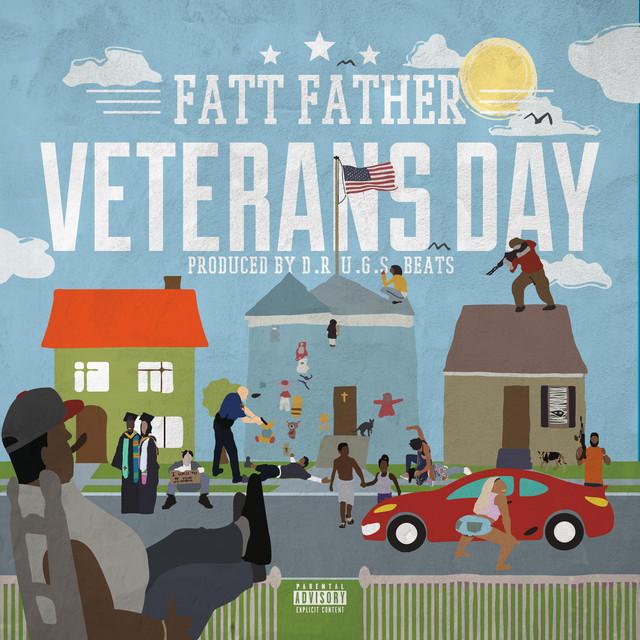Fatt Father – Veterans Day