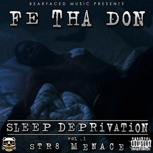 Fe Tha Don - Bearfaced Music Presents Sleep Deprivation Vol.1 Str8 Menace
