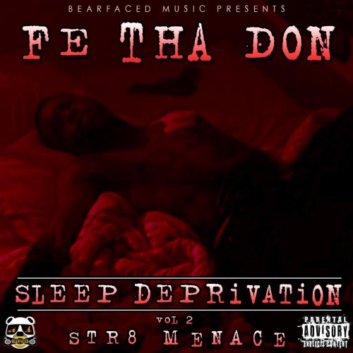 Fe Tha Don - Bearfaced Music Presents Sleep Deprivation Vol.2 Str8 Menace