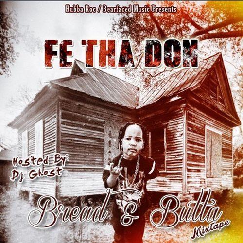 Fe Tha Don – Bread & Butta