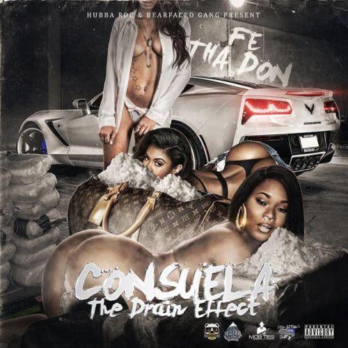 Fe Tha Don – Consuela (The Drain Effect)