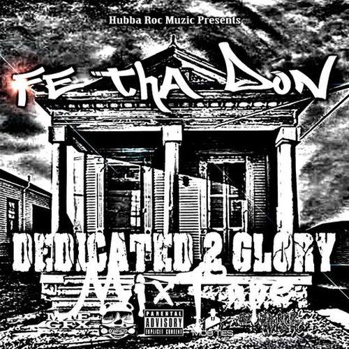 Fe Tha Don – Dedicated 2 Glory