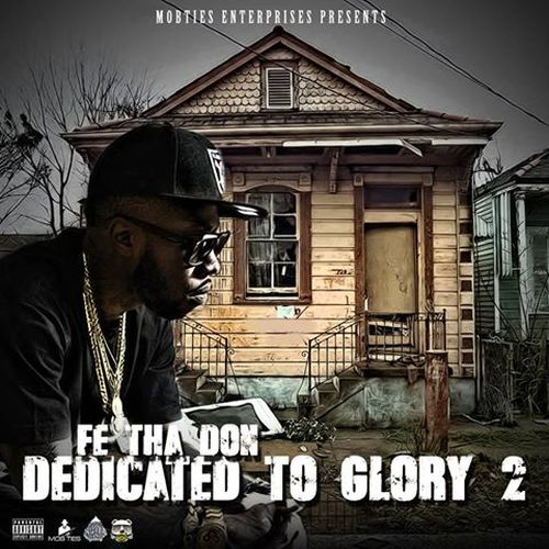 Fe Tha Don – Dedicated To Glory 2