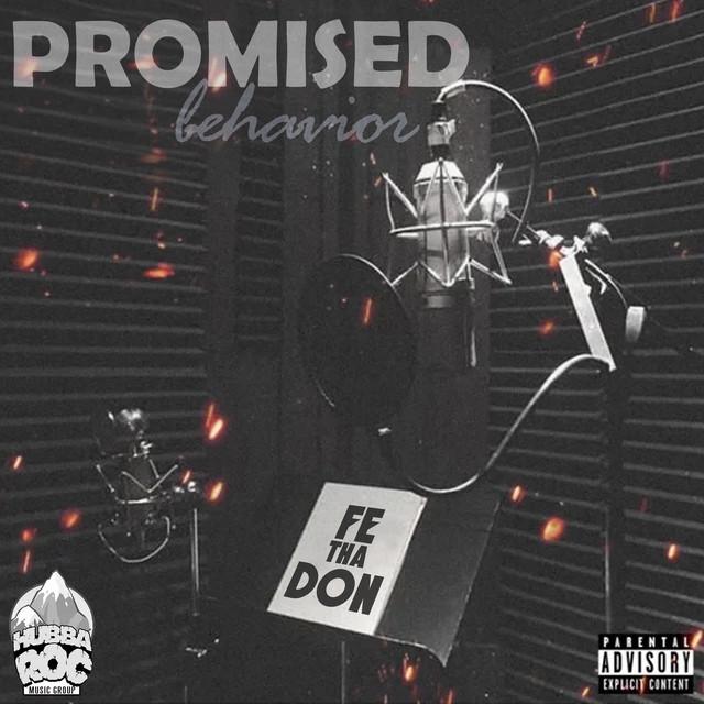 Fe Tha Don – Promised Behavior