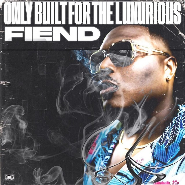 Fiend – Only Built For The Luxurious