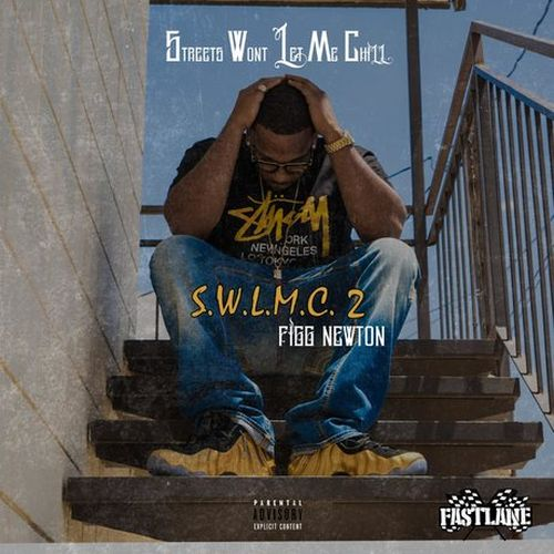Figg Newton – Streets Won't Let Me Chill 2