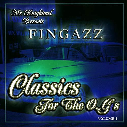 Fingazz - Mr. Knightowl Presents Fingazz - Classics For The O.G.'s Volume 1