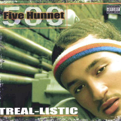 Fivehunnet/500 – Treal-Listic