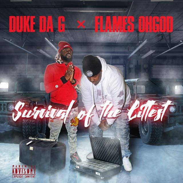Flames OhGod & Duke Da G – Survival Of The Littest