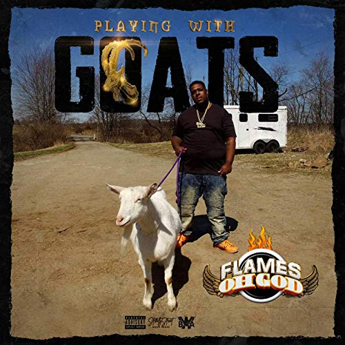 Flames OhGod – Playing With Goats