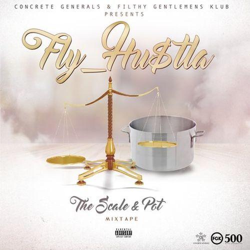 Fly_Hu$tla – The Scale & Pot Mixtape