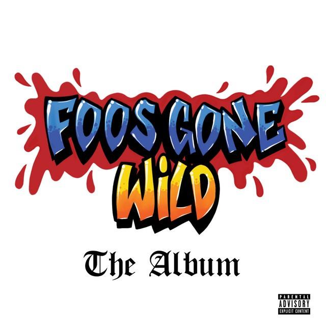 Foos Gone Wild – Foos Gone Wild The Album