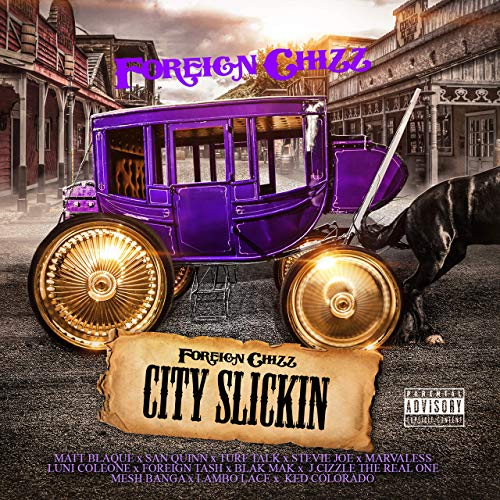 Foreign Chizz – City Slickin