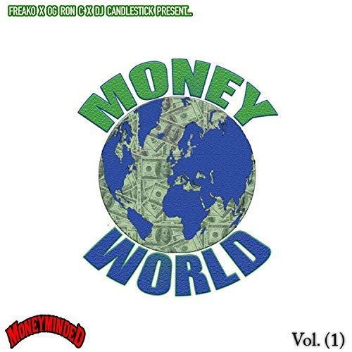 Freako Jack$on, Og Ron C & DJ Candlestick – MoneyMindedWorld Vol. 1