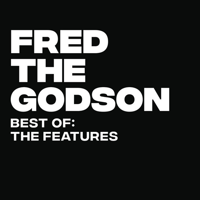 Fred The Godson – Best Of: The Features