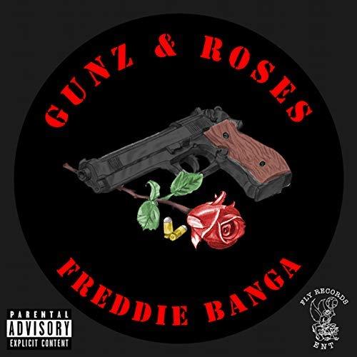 Freddie Banga – Gunz & Roses