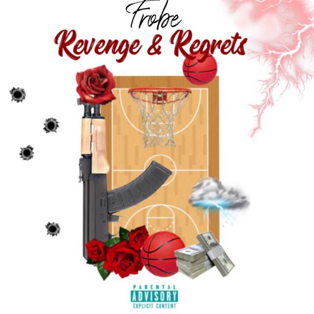 Frobe – Revenge & Regrets