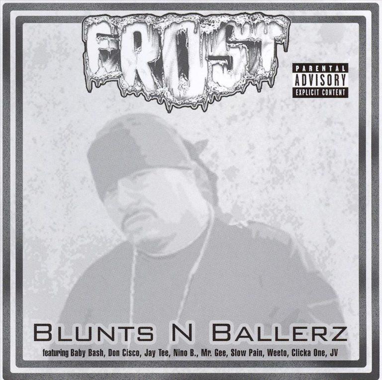 Frost – Blunts N Ballerz
