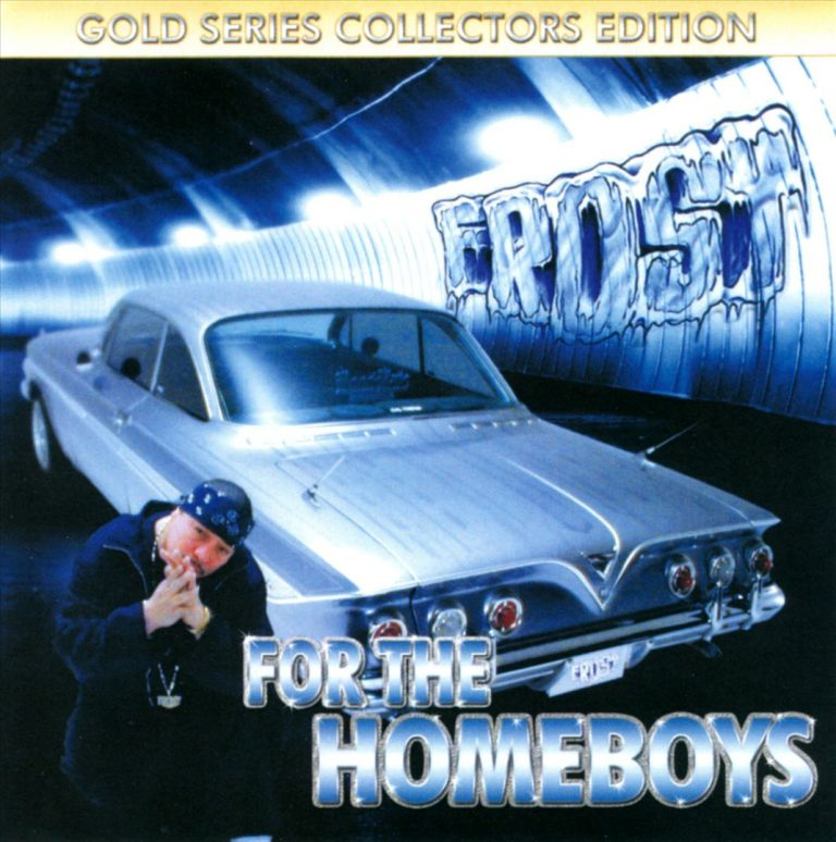 Frost – For The Homeboys