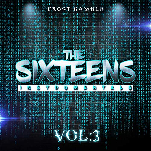 Frost Gamble – The Sixteens, Vol 3.