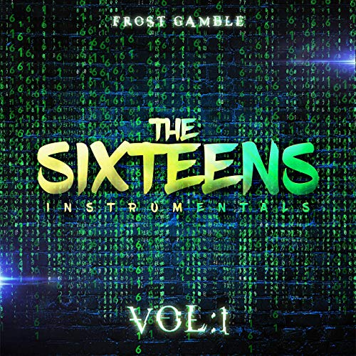 Frost Gamble – The Sixteens, Vol. 1