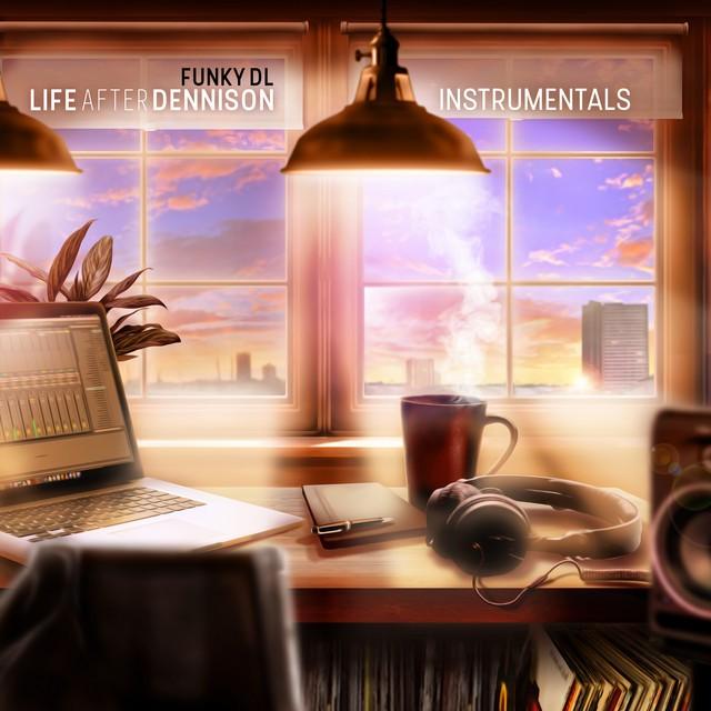 Funky DL – Life After Dennison (Instrumentals)