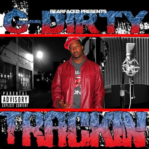 G-Dirty – Bearfaced Ent. Presents: Trackin