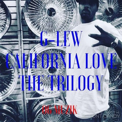 G-Lew – California Love 3 The Trilogy