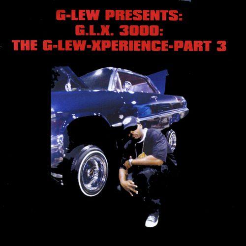 G-Lew - G.L.X 3.0 (The G-Lew Xperience, Part 3)