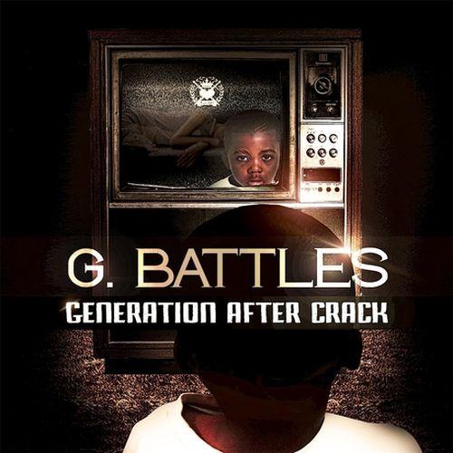 G. Battles – Generation After Crack