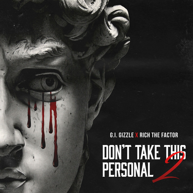 GI Gizzle & Rich The Factor – Don't Take This Personal 2