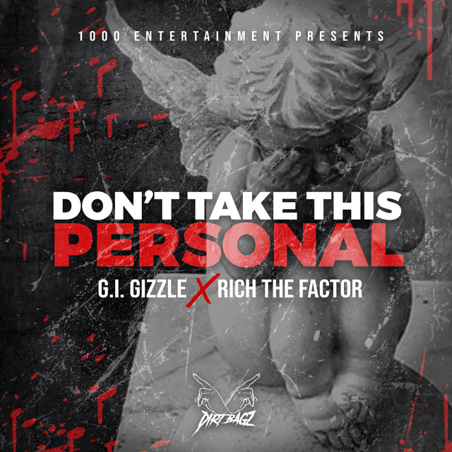 GI Gizzle & Rich The Factor – Don't Take This Personal