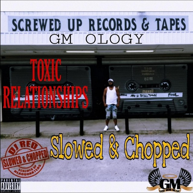 GM Ology & DJ Red – Toxic Relationships Slowed & Chopped
