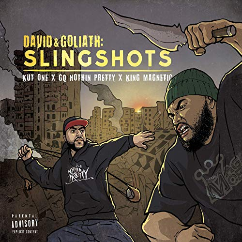 GQ Nothin Pretty, King Magnetic & Kut One – David & Goliath: Slingshots