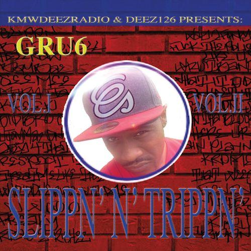 GRU6 - Slippn' N' Trippn'