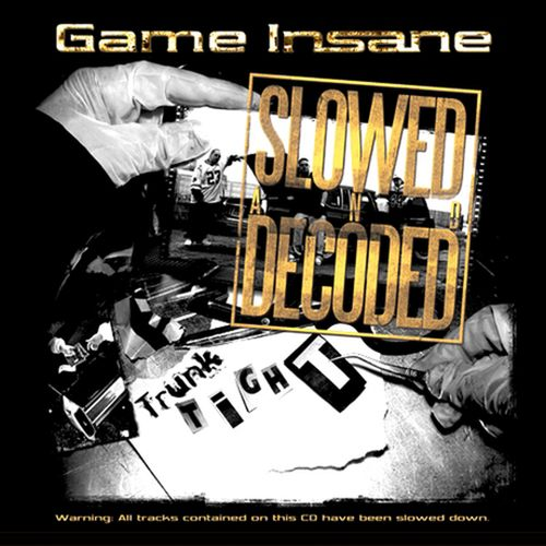 Game Insane – Trunk Tight – Slowed And Decoded