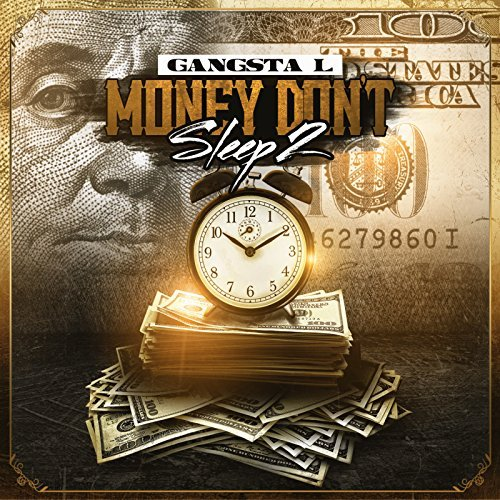 Gangsta L & L-Boy – Money Don't Sleep 2