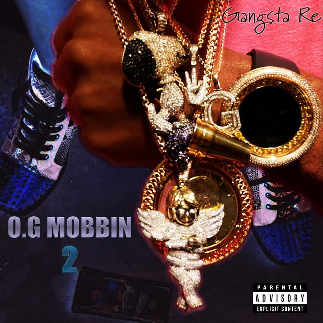 Gangsta Re – O.G Mobbin' 2