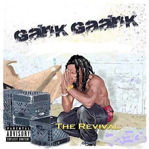 Gank Gaank – The Revival