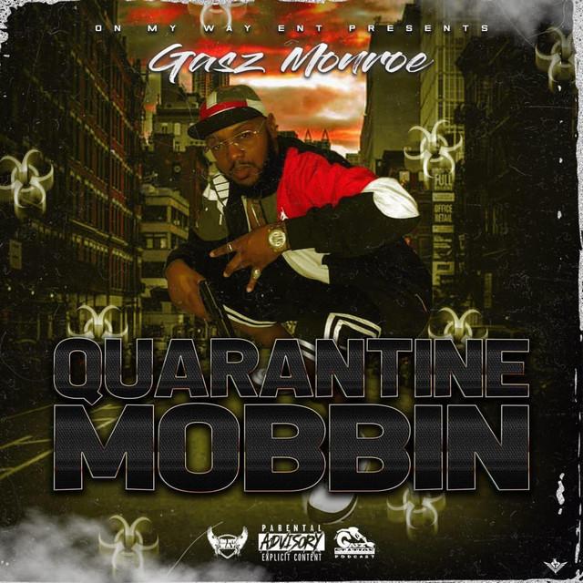Gasz Monroe – Quarantine Mobbin'