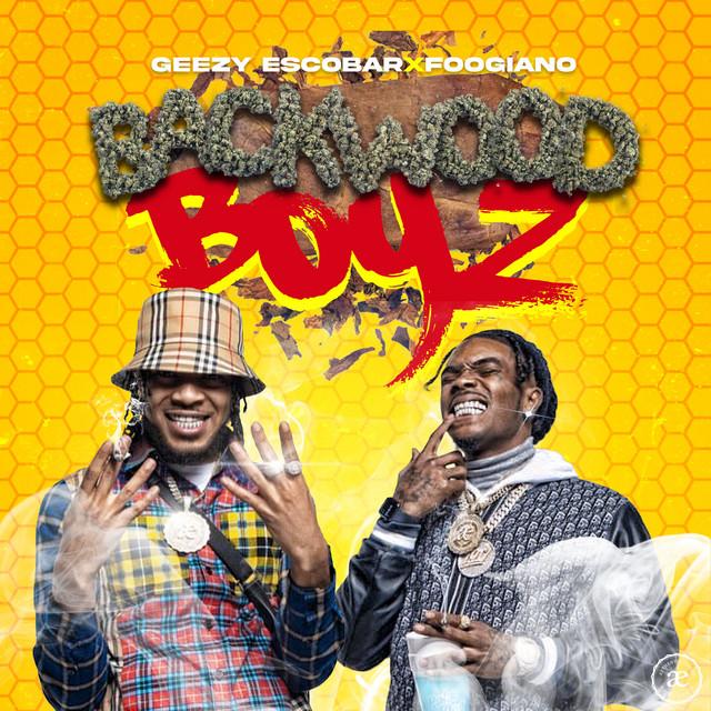 Geezy Escobar – Backwood Boyz