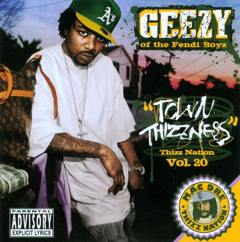 Geezy – Town Thizzness – Thizz Nation Vol. 20