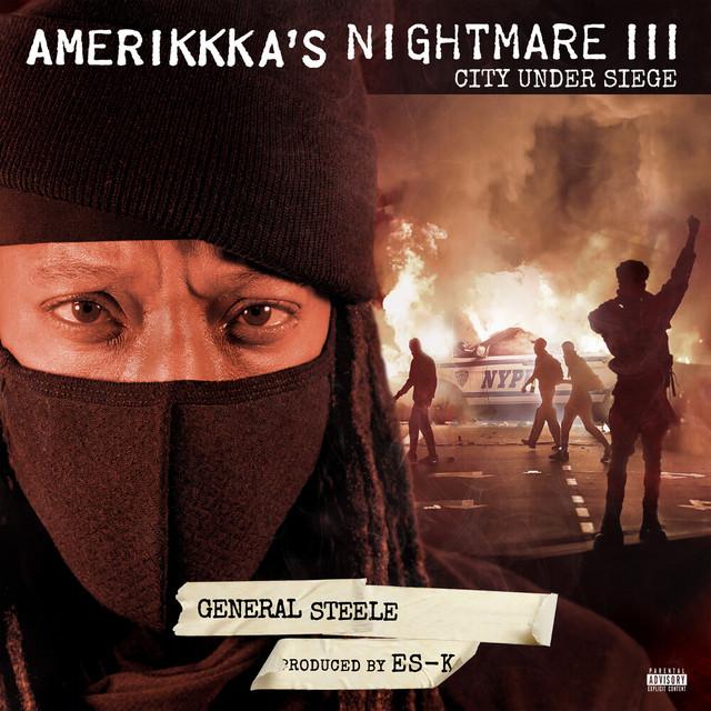 General Steele & Es-K – AmeriKKKa's Nightmare III – City Under Siege