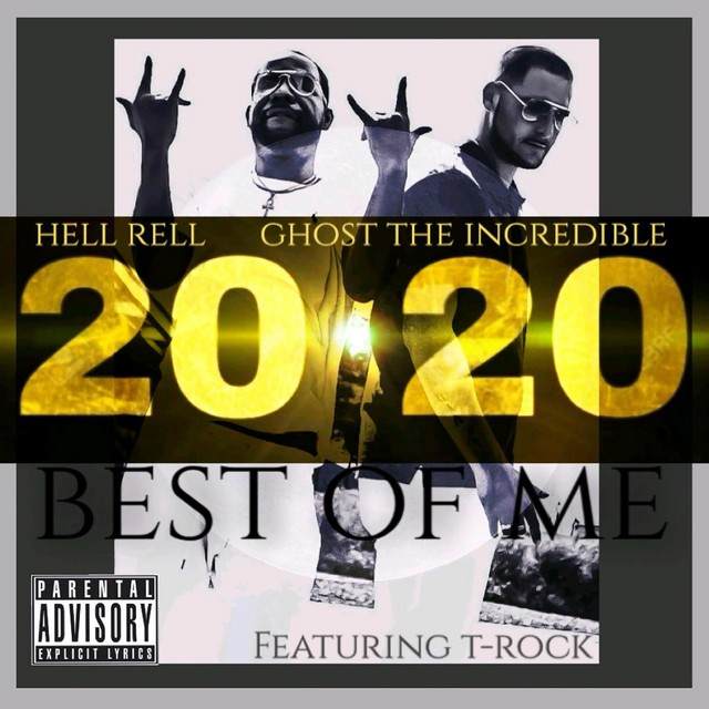 Ghost The Incredible & Hell Rell – 2020 Best Of Me