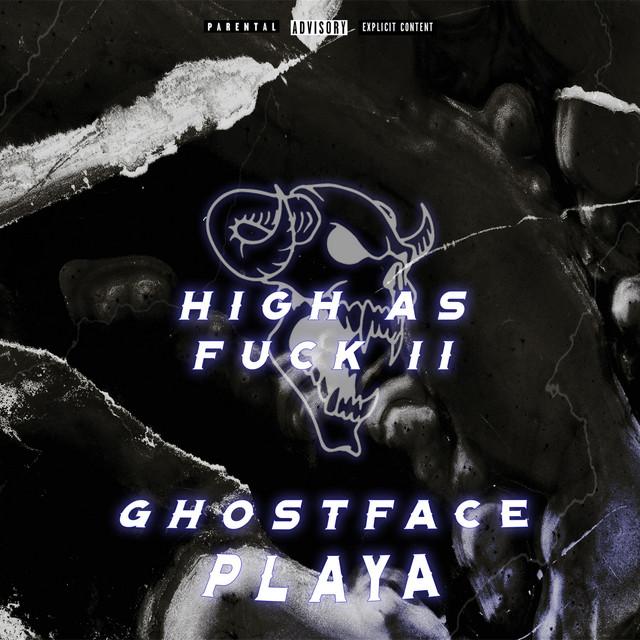 Ghostface Playa – High As Fuck II