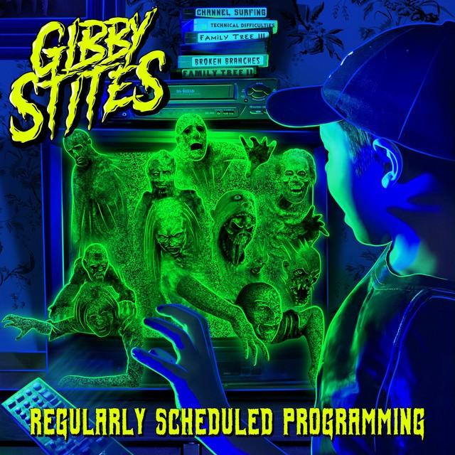 Gibby Stites – Regularly Scheduled Programming