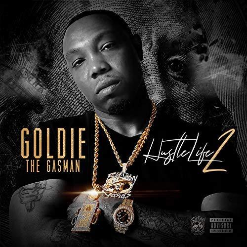 Goldie The Gasman – Hustle Life 2