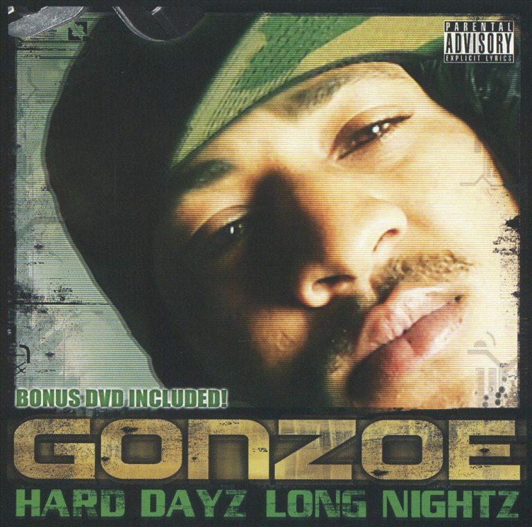 Gonzoe – Hard Dayz Long Nightz