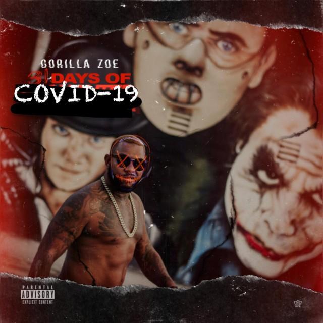 Gorilla Zoe – 31 Days Of COVID-19